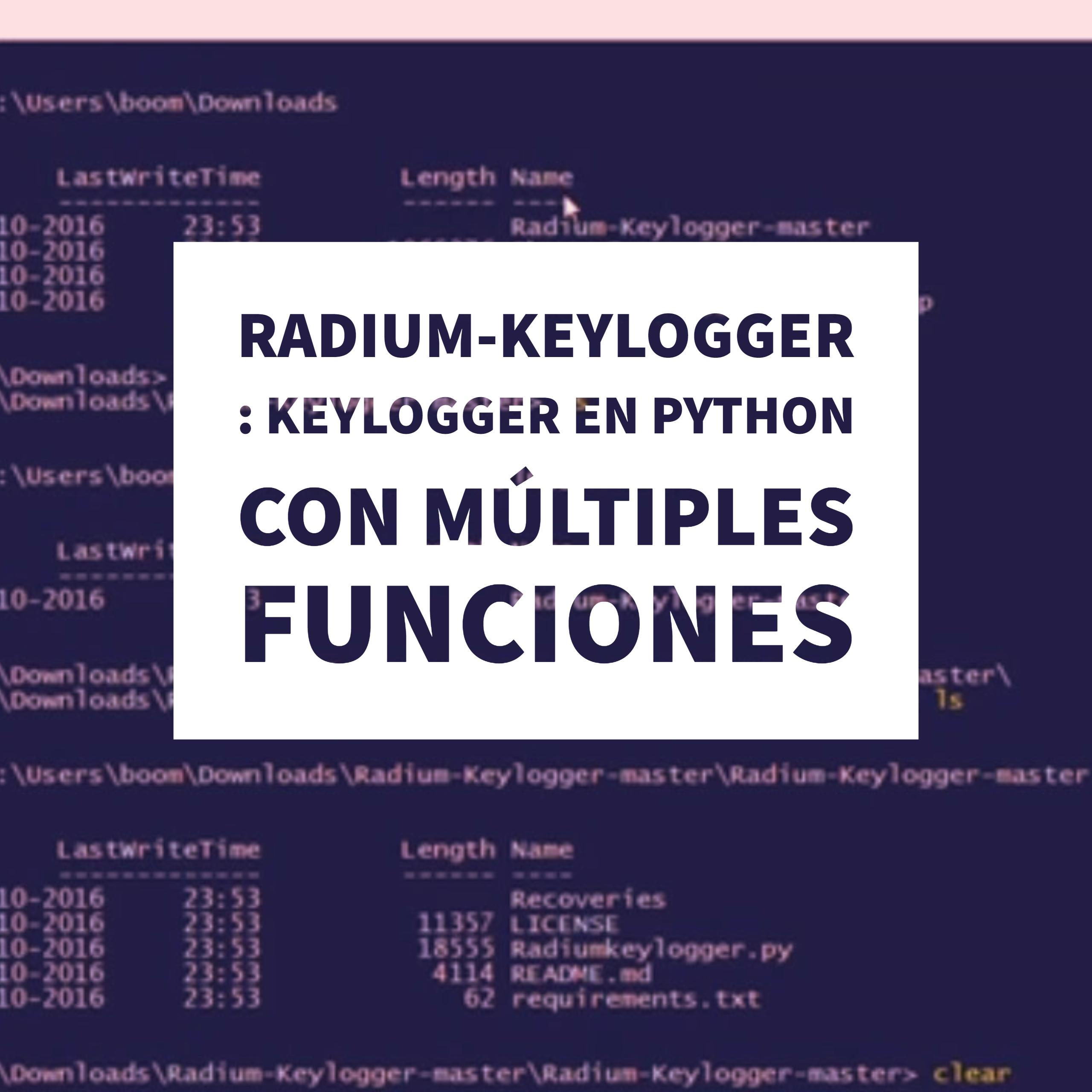 Radium-Keylogger : Keylogger en python con múltiples funciones [Video]