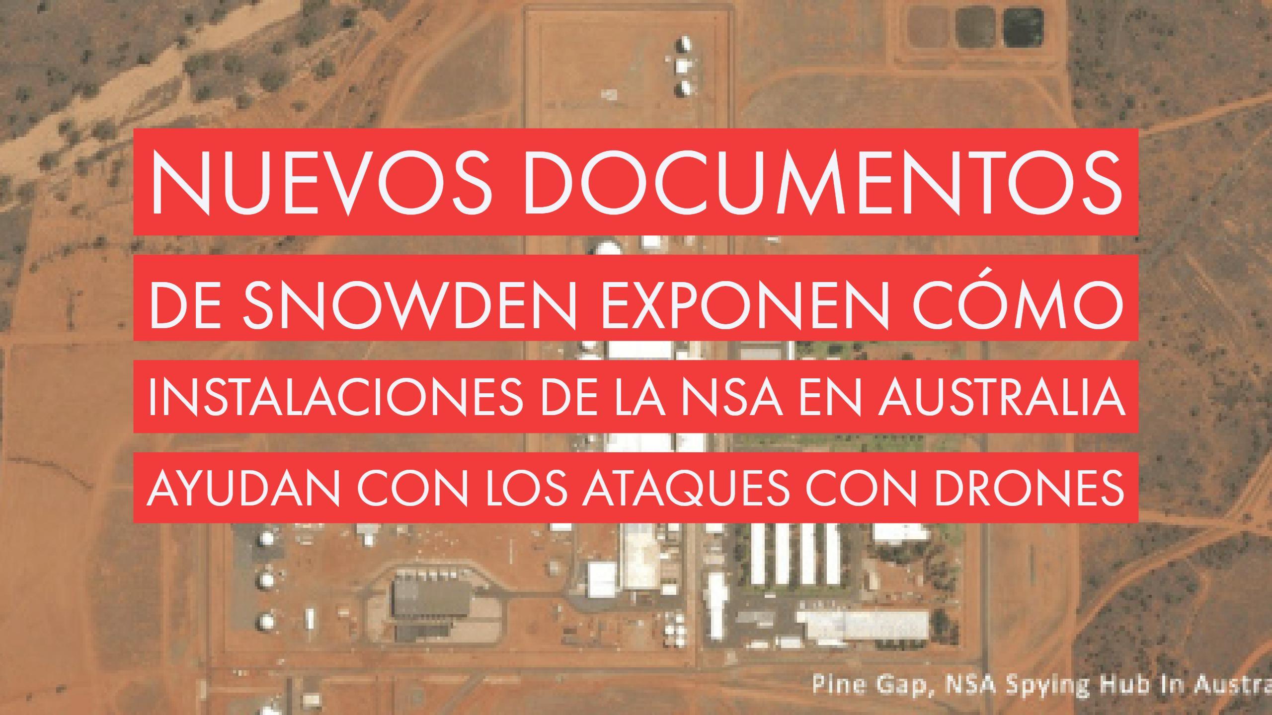 Nuevos documentos de Snowden exponen cómo instalaciones de la NSA en Australia ayudan con los ataques con Drones