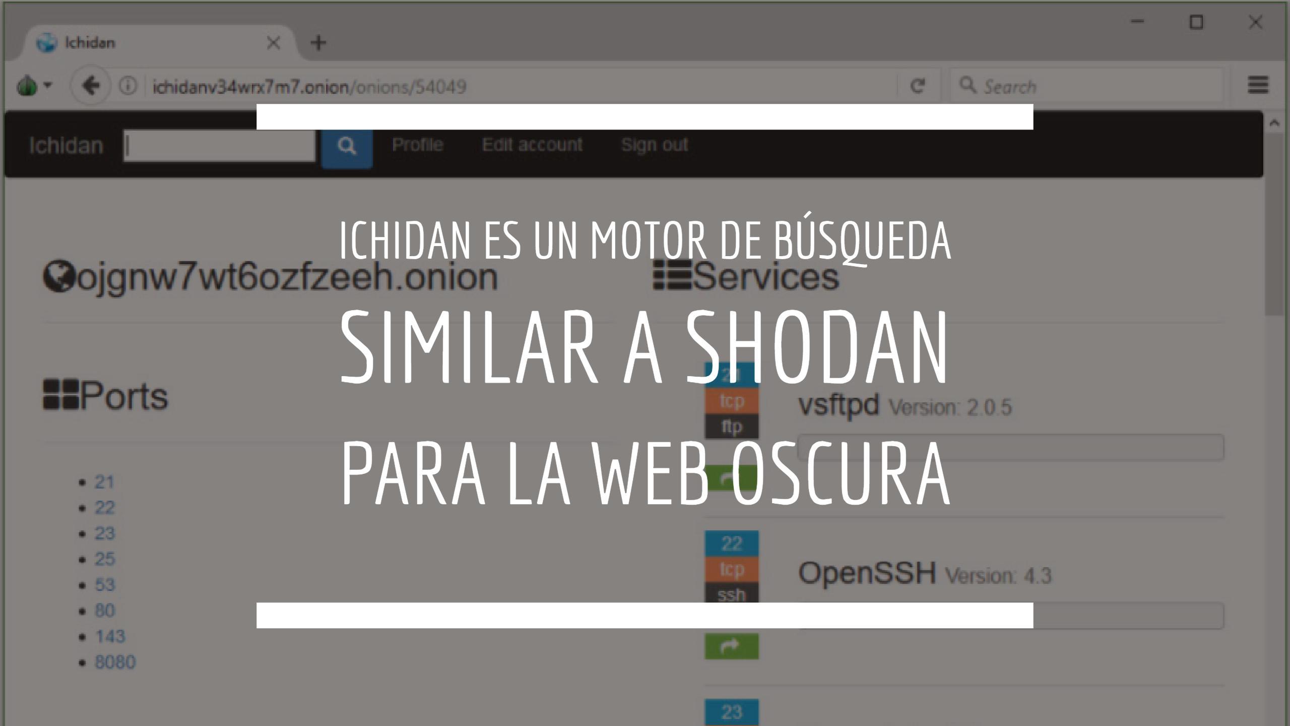 Ichidan es un motor de búsqueda similar a Shodan para la web oscura