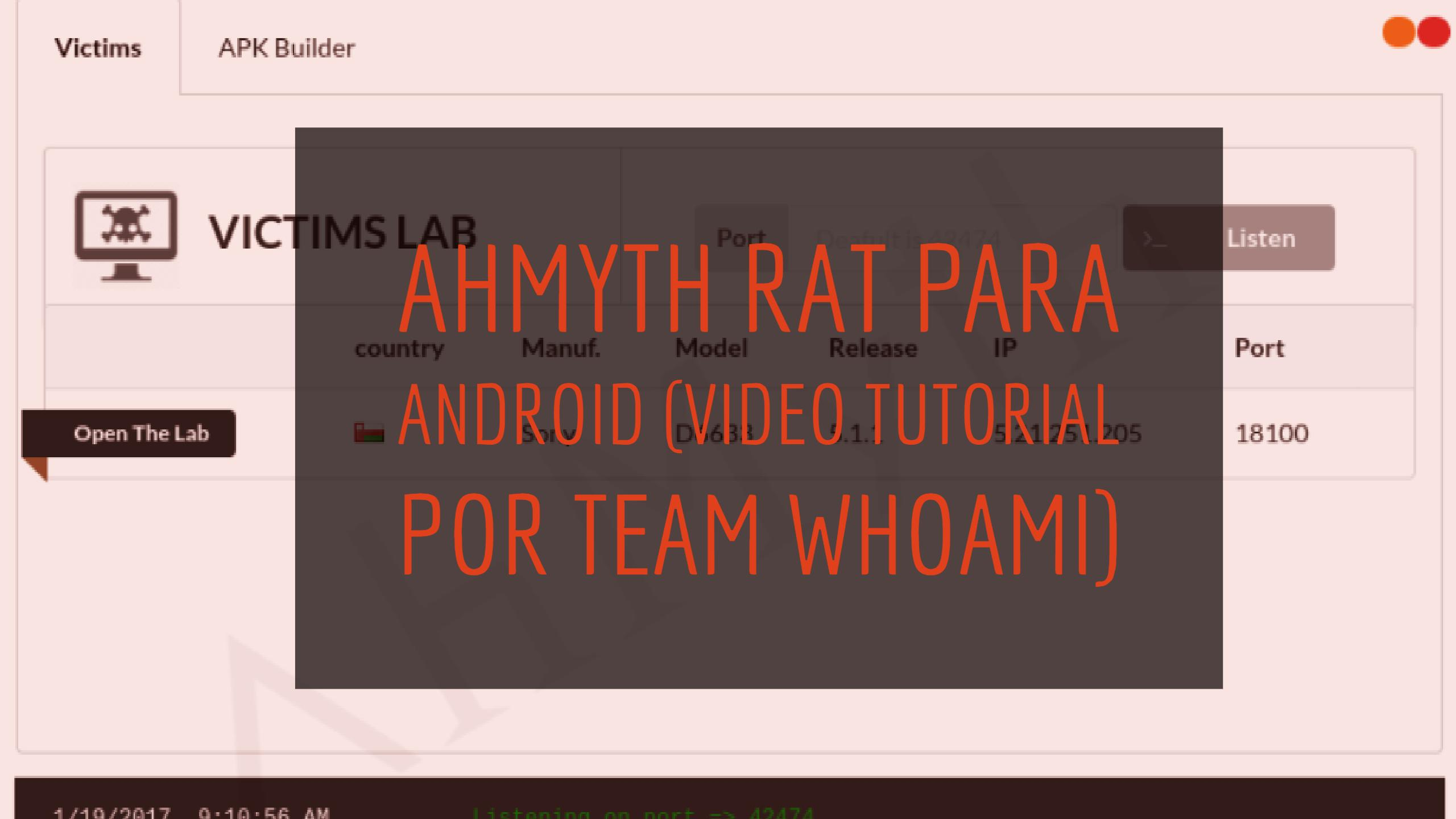 ahmyth RAT para android (video tutorial por Team Whoami)
