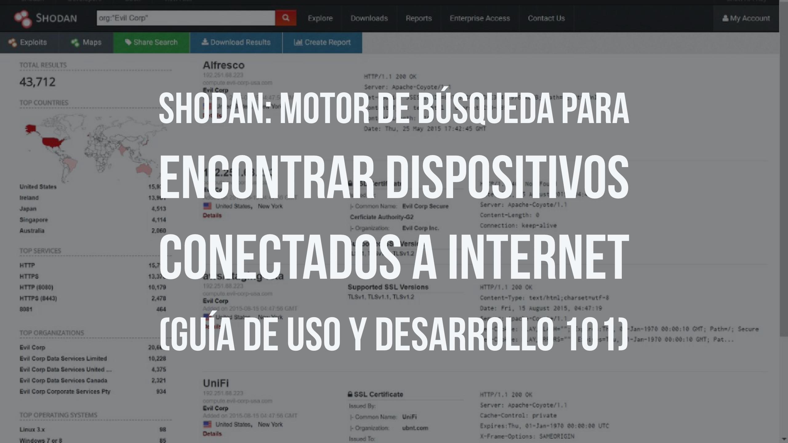 SHODAN: Motor de búsqueda para encontrar dispositivos conectados a internet (Guía de uso y desarrollo 101)