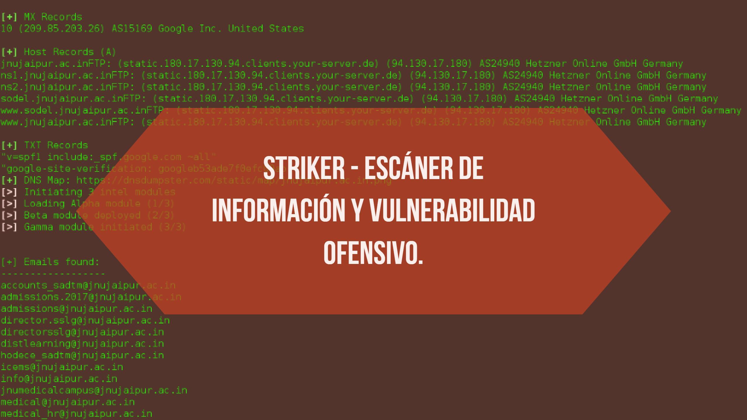 Striker – escáner de información y vulnerabilidad ofensivo.