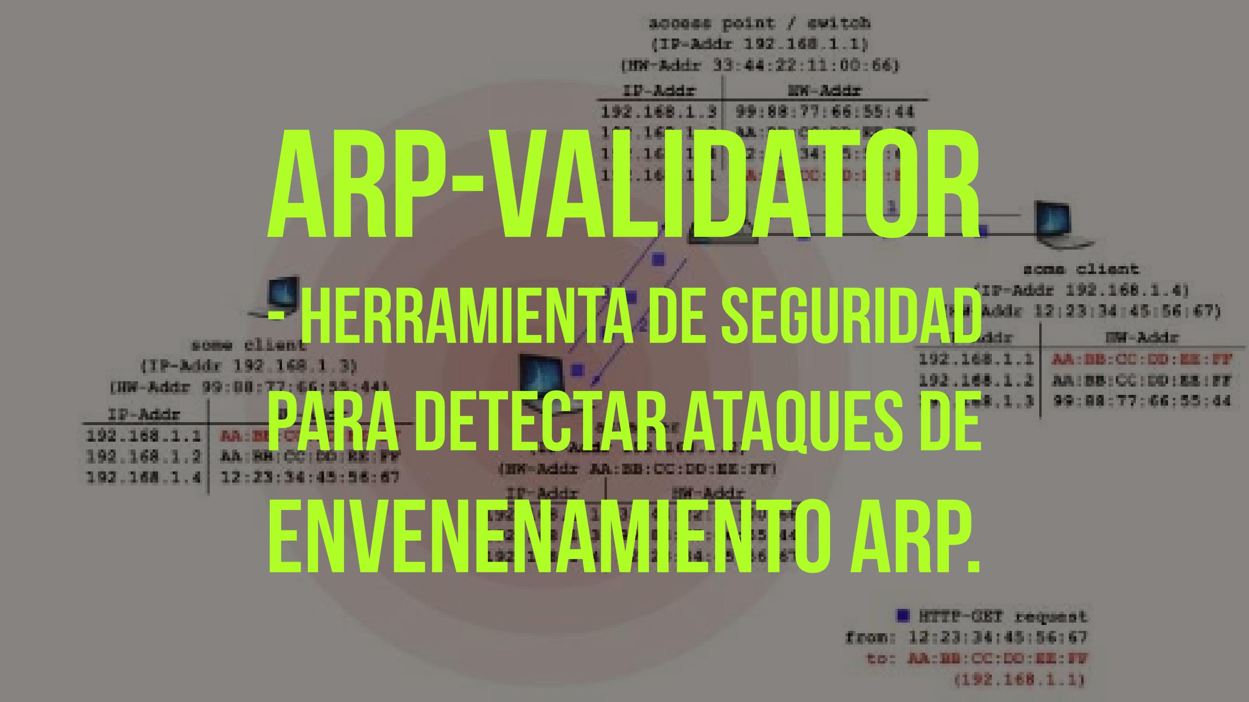 arp-validator – Herramienta de seguridad para detectar ataques de envenenamiento arp.