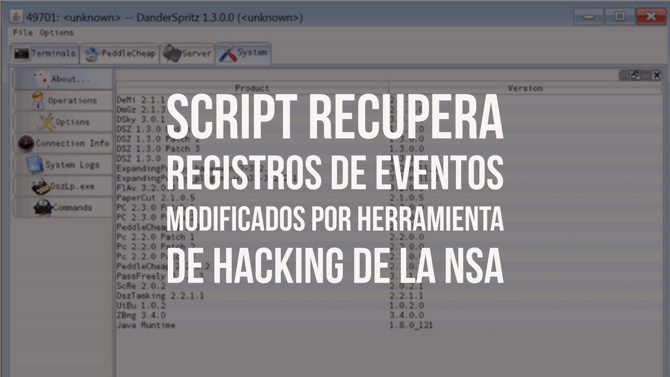 Script recupera registros de eventos modificados por herramienta de hacking de la NSA