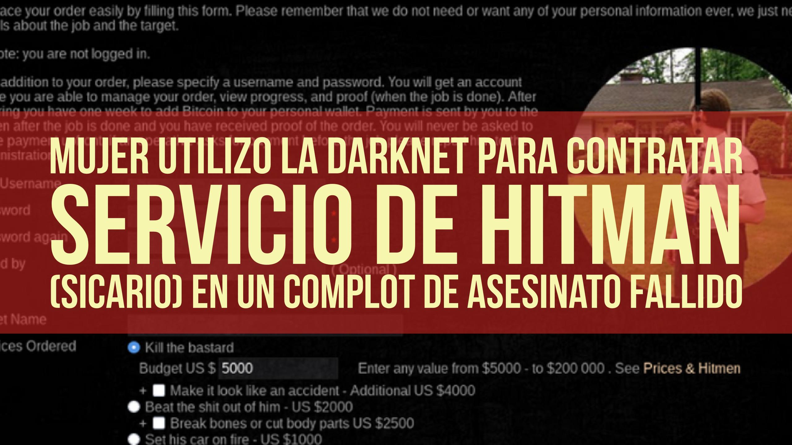 Mujer utilizo la darknet para contratar servicio de Hitman (sicario) en un complot de asesinato fallido