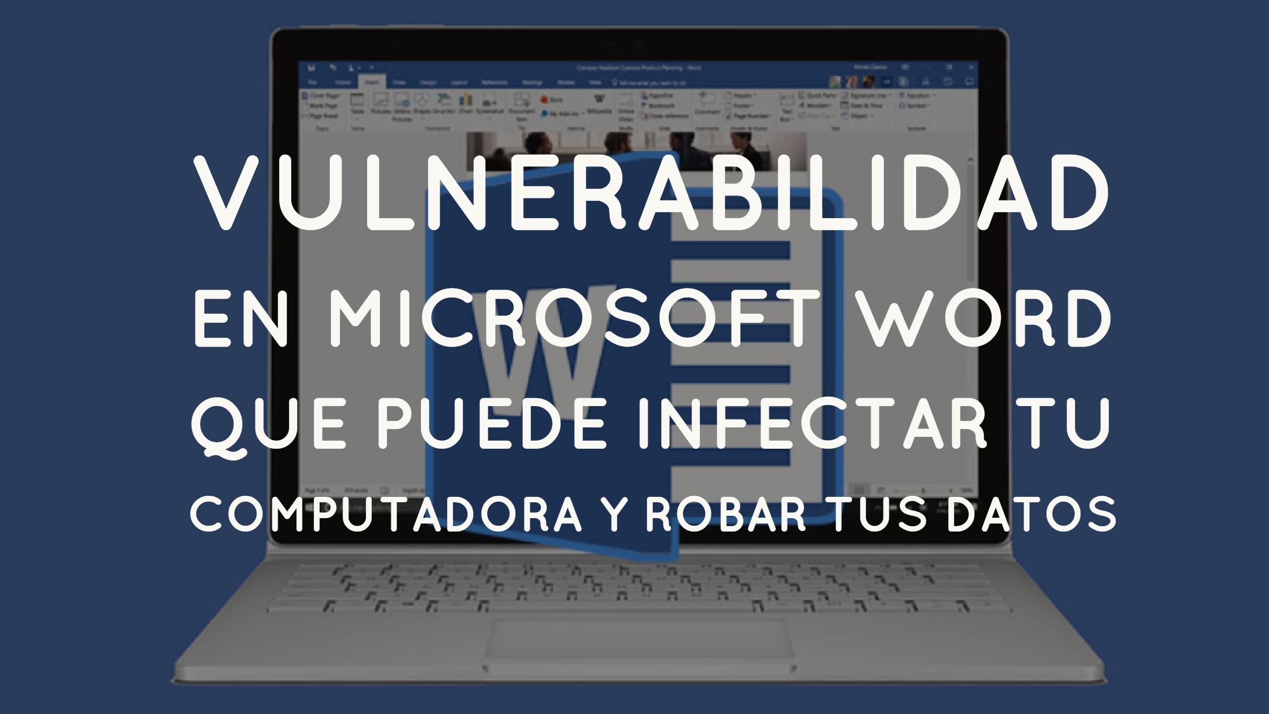 Vulnerabilidad en Microsoft Word que puede infectar tu computadora y robar tus datos